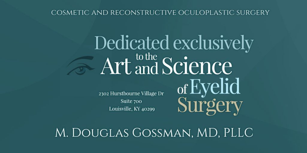Doctor Gossman MD Eyelid Surgery Louisville